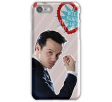 I Will Burn The Heart Out Of You :*) iPhone Case/Skin