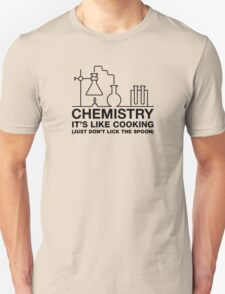Chemistry It's Like Cooking, Just Don't Lick The Spoon T-Shirt
