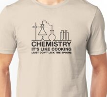 Chemistry It's Like Cooking, Just Don't Lick The Spoon Unisex T-Shirt