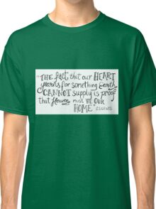 CS Lewis Heart Yearns Quote Classic T-Shirt
