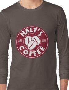 A Cup of Coffee and No One Gets Hurt Long Sleeve T-Shirt