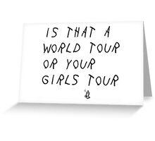 World Tour/Girls Tour Greeting Card