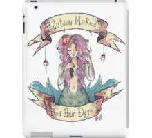 Pollution Makes Bad Hair Days iPad Case/Skin