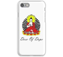 Dose of Dope Buddha iPhone Case/Skin