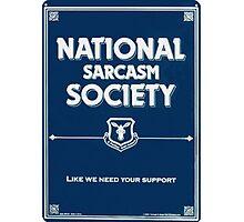 National Sarcasm Society Photographic Print