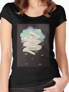 And Now the Weather Women's Fitted Scoop T-Shirt