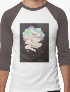 And Now the Weather Men's Baseball ¾ T-Shirt