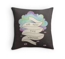 And Now the Weather Throw Pillow