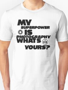 MY SUPERPOWER.. Unisex T-Shirt