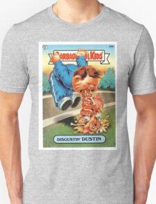 Disgustin Dustin  T-Shirt
