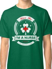 Kiss Me, I'm a Nurse - Irish Classic T-Shirt