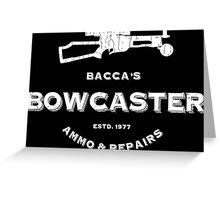Bowcaster Ammo & Repair Greeting Card