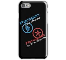 Paragon In The Streets Renegade In The Sheets iPhone Case/Skin