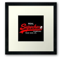Real Superhero Framed Print