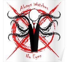 Slenderman- Always Watches, No Eyes Poster