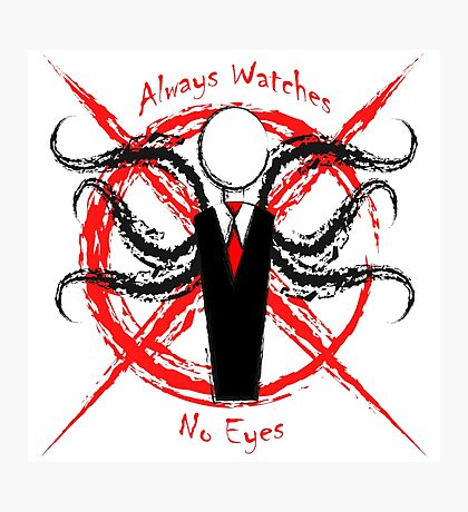 Slenderman- Always Watches, No Eyes Photographic Print