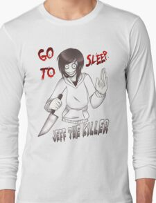 Jeff The Killer - Go To Sleep Long Sleeve T-Shirt