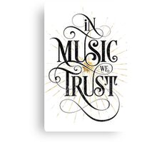 In Music We Trust {Distressed Version} Canvas Print