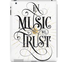In Music We Trust {Distressed Version} iPad Case/Skin