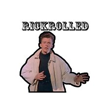 RICKROLLED by thememeshop