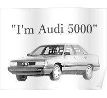 I'm Audi 5000 Poster