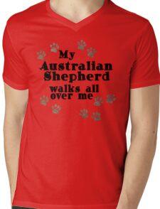 My Australian Shepherd Walks All Over Me Mens V-Neck T-Shirt