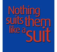 Nothing suits ... like a suit Photographic Print