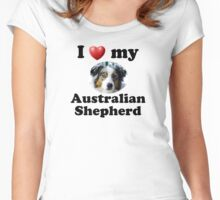 I Love My Australian Shepherd Women's Fitted Scoop T-Shirt