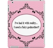 I've Had It With Reality!  iPad Case/Skin