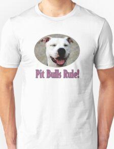 Pit Bulls Rule! T-Shirt