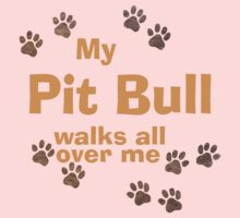 My Pit Bull Walks All Over Me Baby Tee