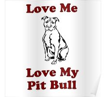 Love Me, Love My Pit Bull Poster