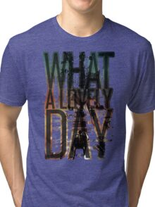 What a lovely day - Mad Max: Fury Road Tri-blend T-Shirt