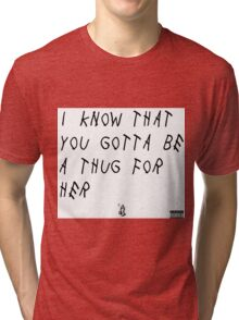 Be A Thug For Her Tri-blend T-Shirt