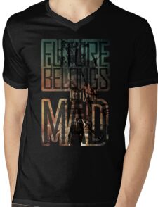 The future belongs to the mad Mens V-Neck T-Shirt