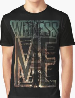 Witness me - Mad Max: Fury road Graphic T-Shirt