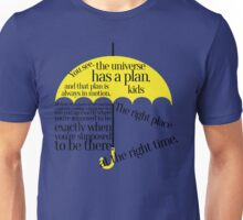 the right place at the right time Unisex T-Shirt