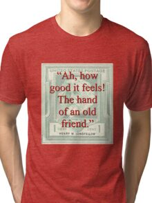 Ah How Good It Feels - Longfellow Tri-blend T-Shirt