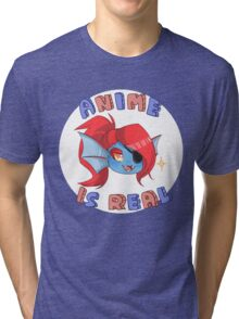 Undyne - Anime is real Tri-blend T-Shirt