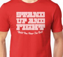 Stand Up and Fight Unisex T-Shirt
