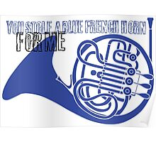 Blue french horn Poster