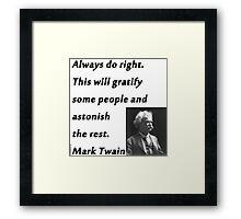 Always Do Right - Mark Twain Framed Print