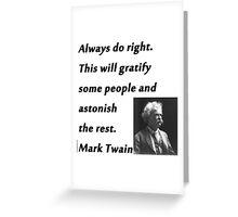Always Do Right - Mark Twain Greeting Card