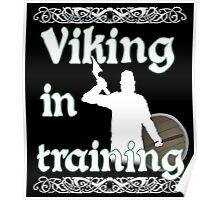 Viking In Training - Vikings, Norse Design Poster