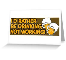 Rather Be Drinking Greeting Card
