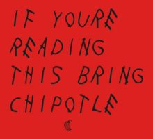 If your reading this bring chipotle Kids Tee