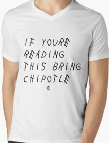 If your reading this bring chipotle Mens V-Neck T-Shirt