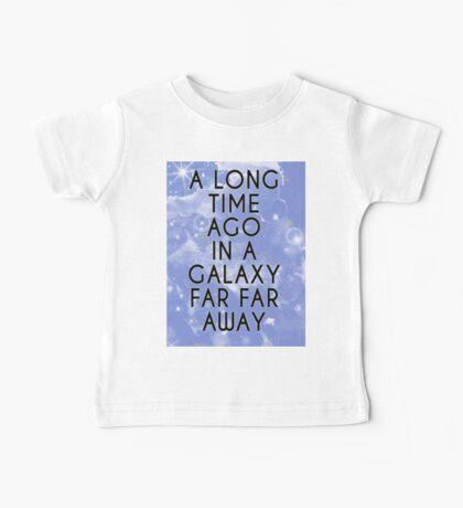 A Long Time Ago in A Galaxy Far Far Away... Baby Tee