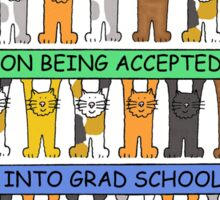 Congratulations on being accepted into graduate school. Sticker