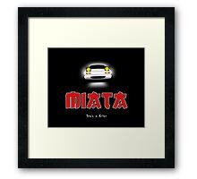 Miata... She's a killer Framed Print